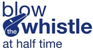 Blow the Whistle at Half Time
